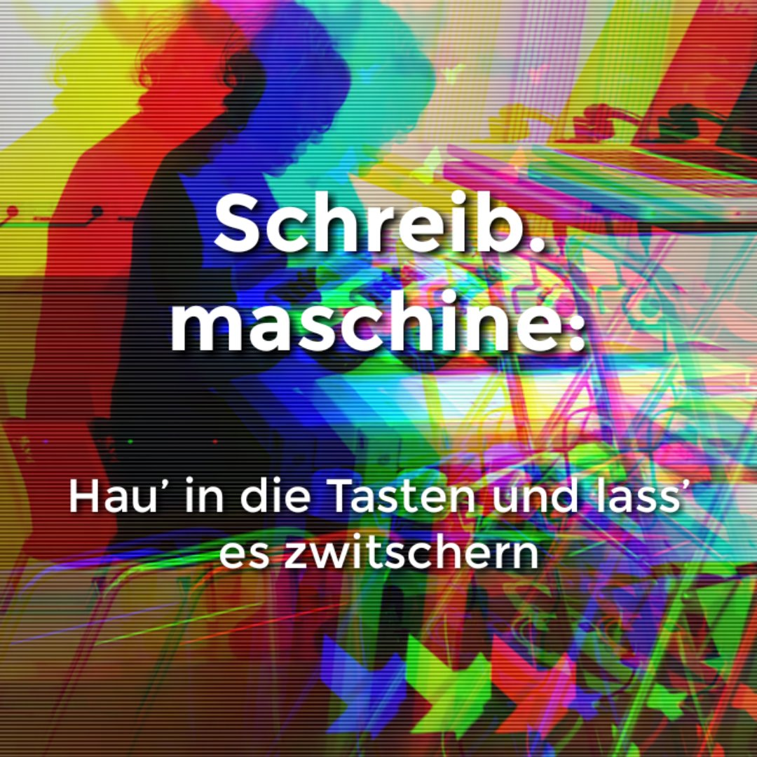 Schreib.maschine: Digital at your Fingertips